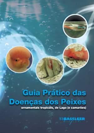 Guia Prático de Doenças dos Peixes (Gerald Bassle)